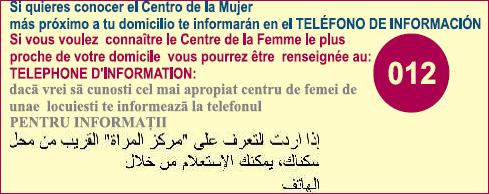 Si quieres conocer el centro de la mujer más próximo a tu domicilio te informarán en el Teléfono de Información 012