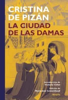 RECOMIENDA…LA CIUDAD DE LAS DAMAS, DE CRISTINA  DE PIZÁN