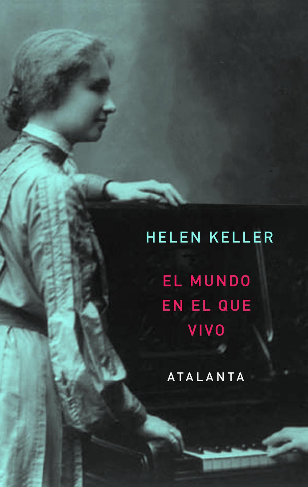 El mundo en el que vivo / Helen Keller