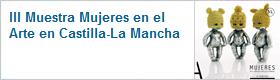 III MUESTRA DE MUJERES EN EL ARTE EN CASTILLA-LA MANCHA