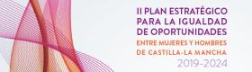 II Plan Estratégico para la Igualdad de Oportunidades entre Mujeres y Hombres de Castilla La Mancha 2019-2014