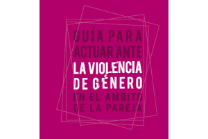 Guia para actuar contra violencia género en ámbito de la pareja