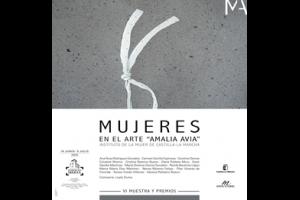 """VI Muestra y Premios Mujeres en el Arte """"AMALIA AVIA"""""""