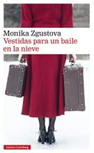 VESTIDAS PARA UN BAILE EN LA NIEVES / MONIKA ZGUSTOVA