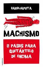 Machismo. 8 pasos para quitártelo de encima