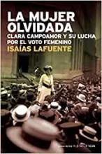 LA MUJER OLVIDADA: CLARA CAMPOAMOR Y SU LUCHA POR EL VOTO FEMENINO / Isaías Lafuente