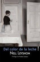 Del color de la leche / Nell Leyshon