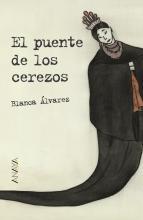 El puente de los cerezos / Blanca Álvarez