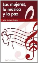 Las mujeres, la música y la paz  /  Alba Sanfeliu Bardia