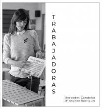 TRABAJADORAS / Mercedes Candelas; Mª Ángeles Rodríguez