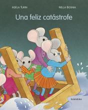 Una feliz catástrofe / Adela Turín