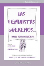 Las feministas queremos