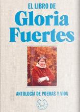 El libro de Gloria Fuertes: antología de poemas y vida / edición y textos de Jorge de Cascante